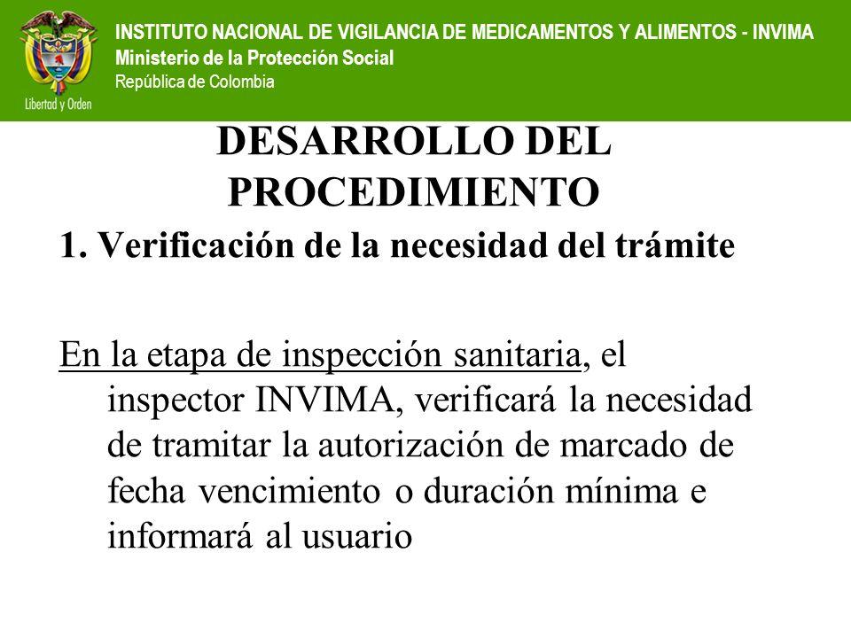 INSTITUTO NACIONAL DE VIGILANCIA DE MEDICAMENTOS Y ALIMENTOS - INVIMA Ministerio de la Protección Social República de Colombia 1. Verificación de la n
