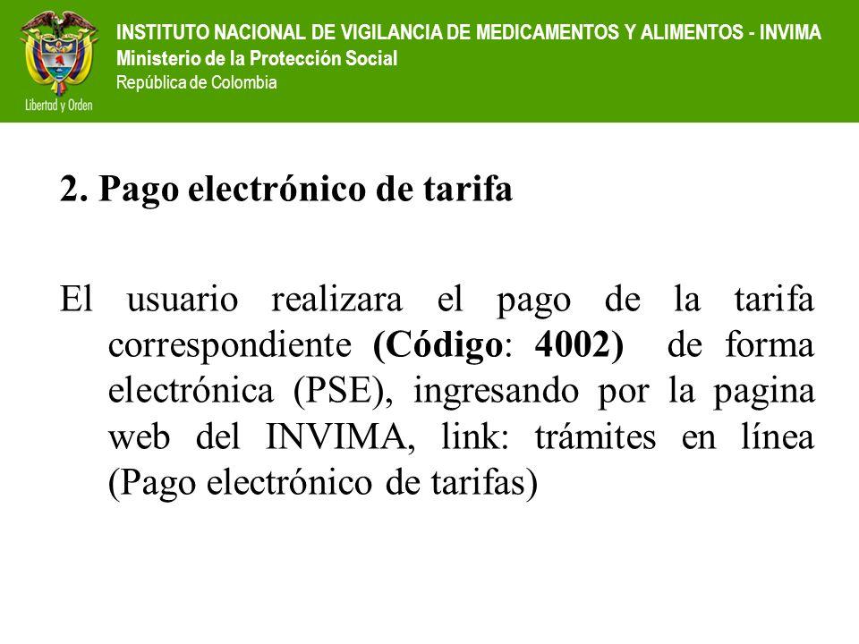 INSTITUTO NACIONAL DE VIGILANCIA DE MEDICAMENTOS Y ALIMENTOS - INVIMA Ministerio de la Protección Social República de Colombia 2. Pago electrónico de