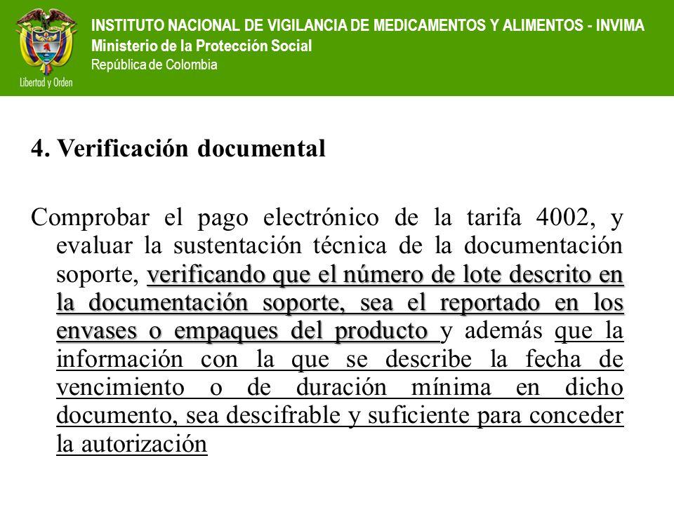 INSTITUTO NACIONAL DE VIGILANCIA DE MEDICAMENTOS Y ALIMENTOS - INVIMA Ministerio de la Protección Social República de Colombia 4. Verificación documen
