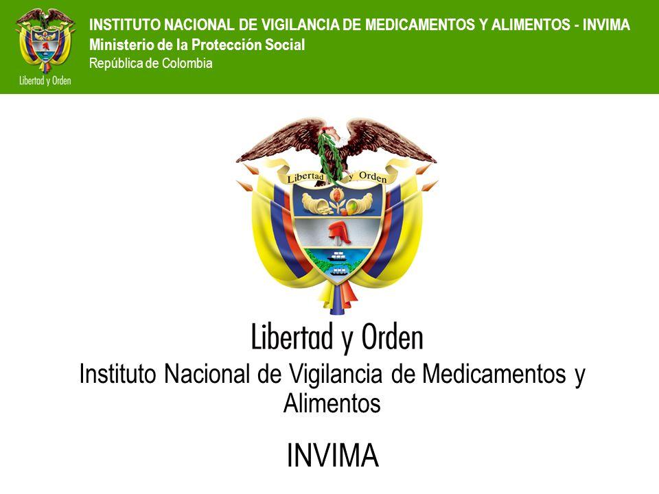 INSTITUTO NACIONAL DE VIGILANCIA DE MEDICAMENTOS Y ALIMENTOS - INVIMA Ministerio de la Protección Social República de Colombia Instituto Nacional de V