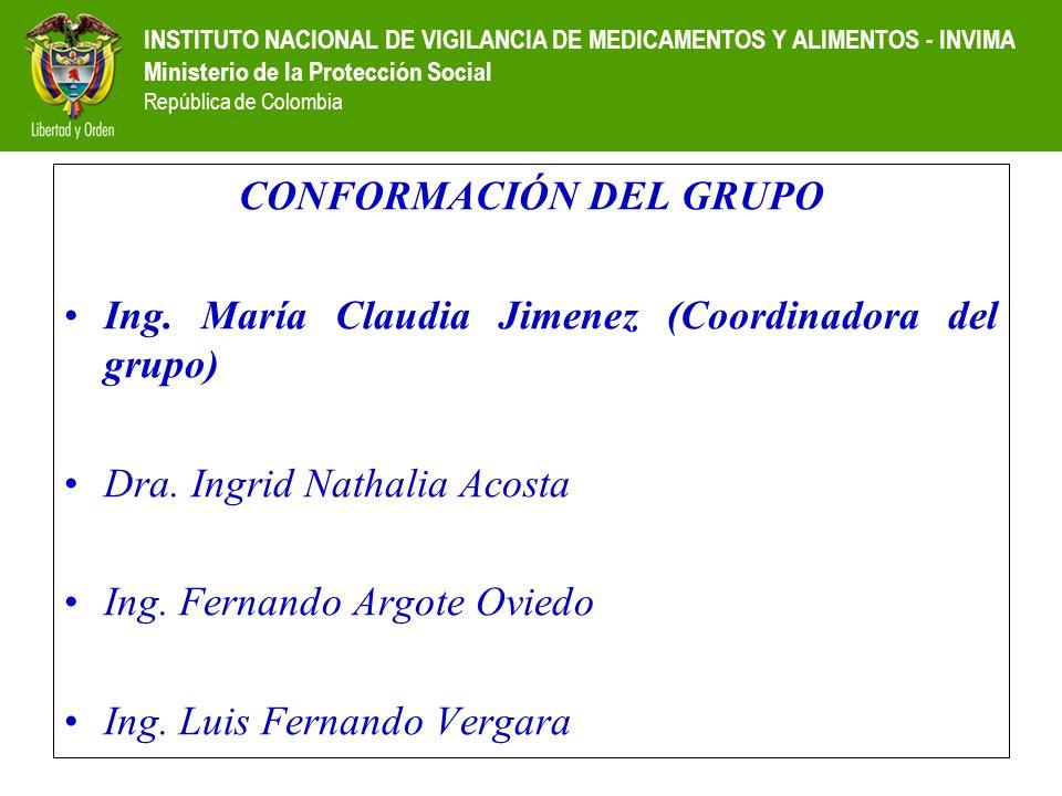 INSTITUTO NACIONAL DE VIGILANCIA DE MEDICAMENTOS Y ALIMENTOS - INVIMA Ministerio de la Protección Social República de Colombia CONFORMACIÓN DEL GRUPO