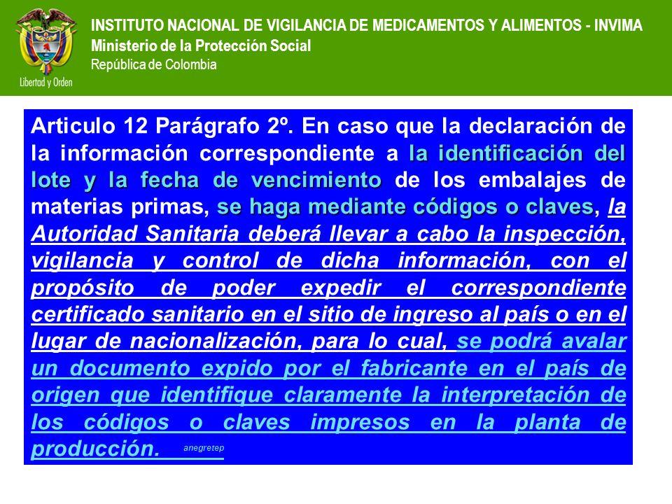 INSTITUTO NACIONAL DE VIGILANCIA DE MEDICAMENTOS Y ALIMENTOS - INVIMA Ministerio de la Protección Social República de Colombia la identificación del l