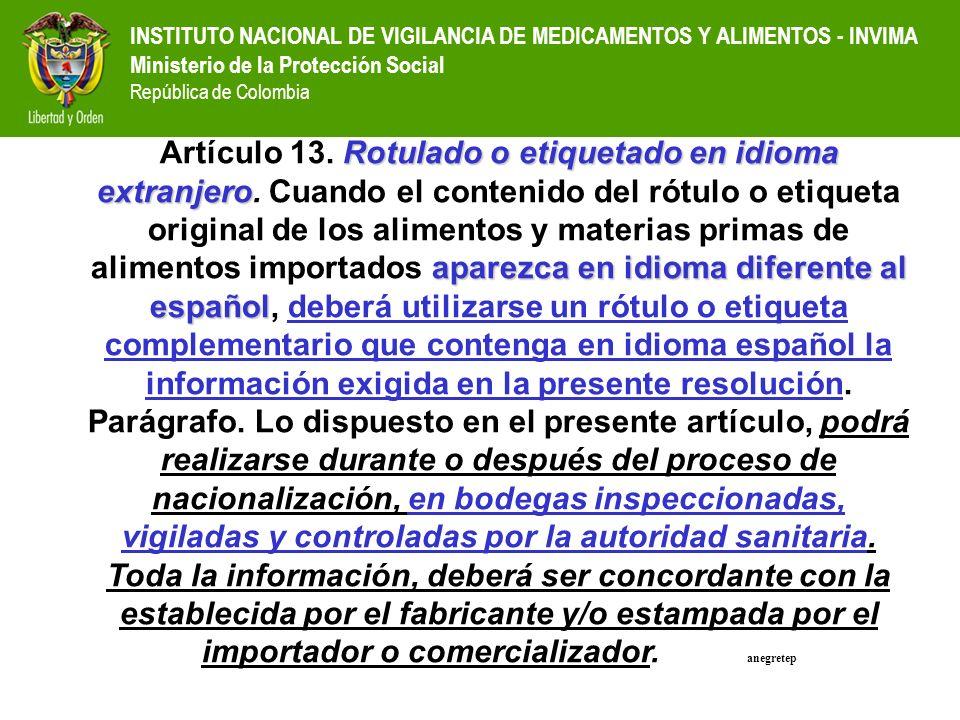 INSTITUTO NACIONAL DE VIGILANCIA DE MEDICAMENTOS Y ALIMENTOS - INVIMA Ministerio de la Protección Social República de Colombia Rotulado o etiquetado e