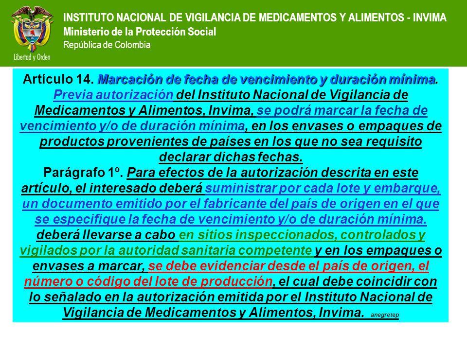 INSTITUTO NACIONAL DE VIGILANCIA DE MEDICAMENTOS Y ALIMENTOS - INVIMA Ministerio de la Protección Social República de Colombia Marcación de fecha de v