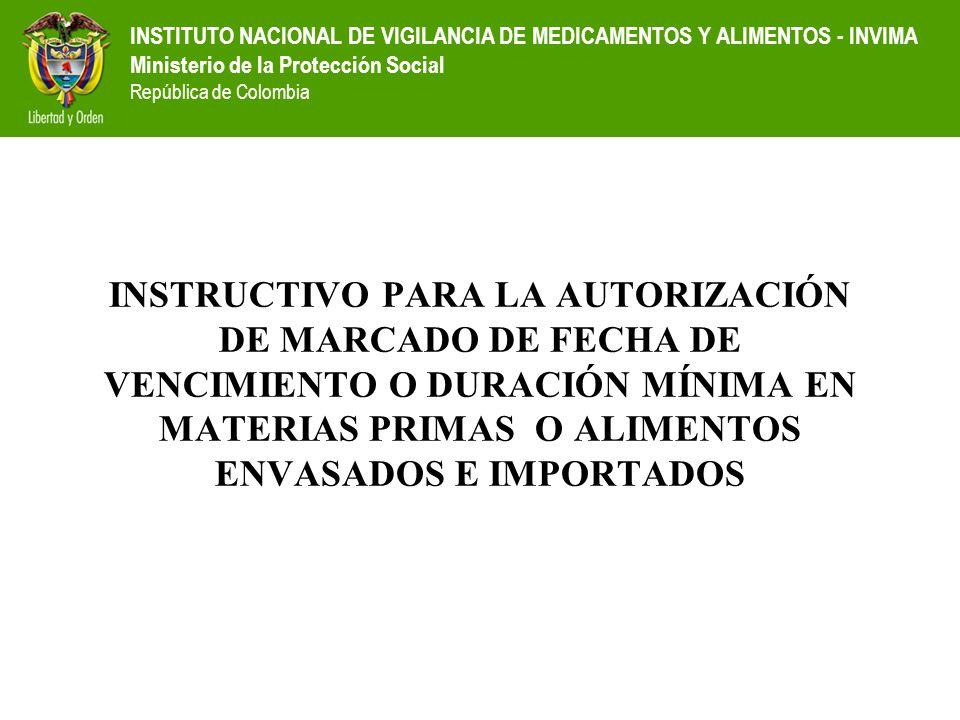 INSTITUTO NACIONAL DE VIGILANCIA DE MEDICAMENTOS Y ALIMENTOS - INVIMA Ministerio de la Protección Social República de Colombia INSTRUCTIVO PARA LA AUT
