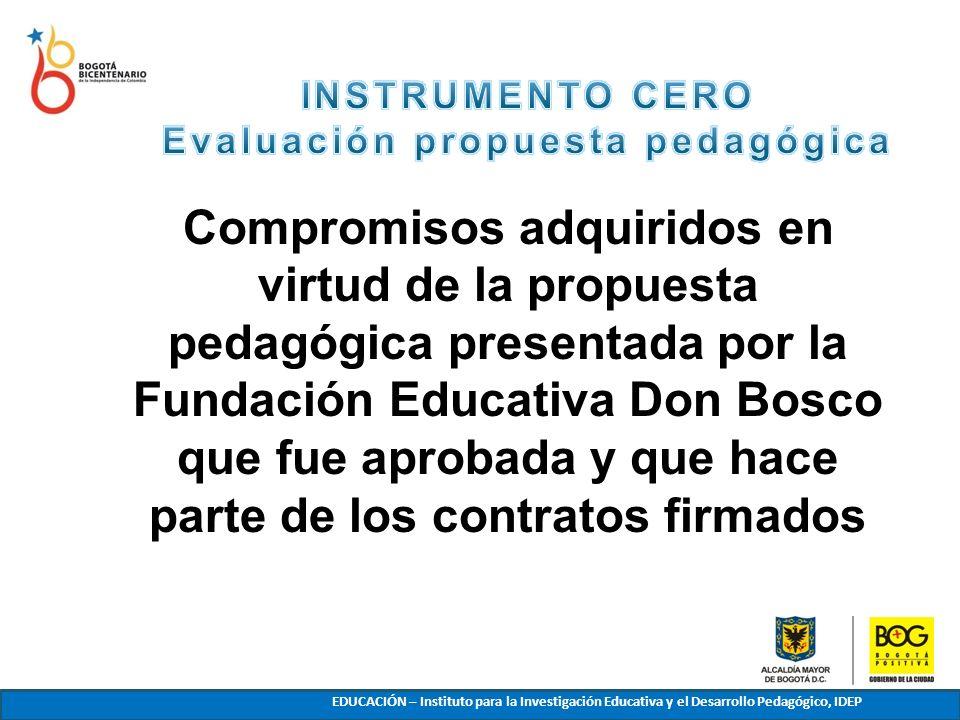 Compromisos adquiridos en virtud de la propuesta pedagógica presentada por la Fundación Educativa Don Bosco que fue aprobada y que hace parte de los c