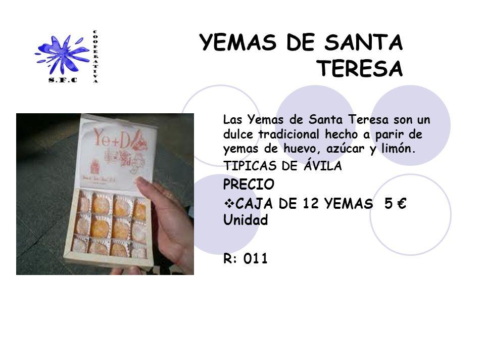 YEMAS DE SANTA TERESA Las Yemas de Santa Teresa son un dulce tradicional hecho a parir de yemas de huevo, azúcar y limón. TIPICAS DE ÁVILA PRECIO CAJA