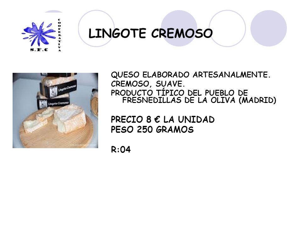 LINGOTE CREMOSO QUESO ELABORADO ARTESANALMENTE. CREMOSO, SUAVE. PRODUCTO TÍPICO DEL PUEBLO DE FRESNEDILLAS DE LA OLIVA (MADRID) PRECIO 8 LA UNIDAD PES