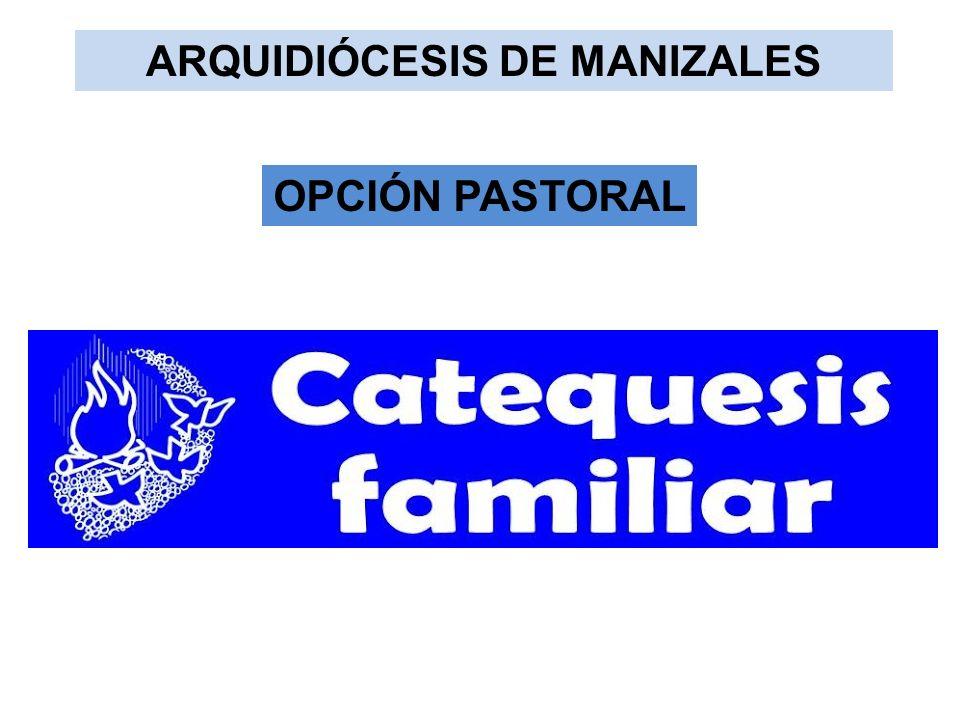 ARQUIDIÓCESIS DE MANIZALES OPCIÓN PASTORAL