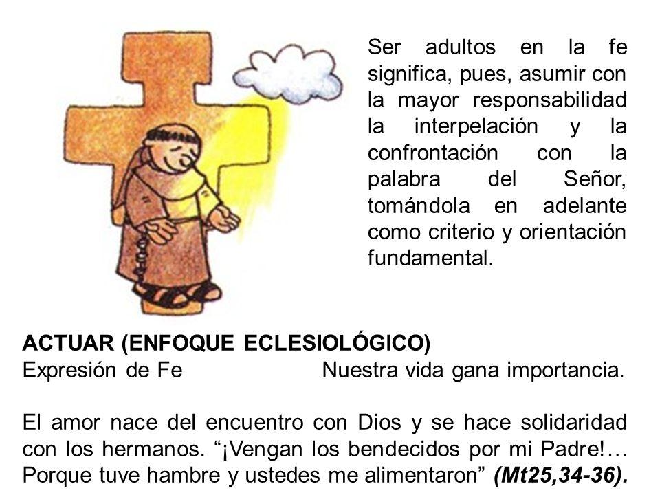 Ser adultos en la fe significa, pues, asumir con la mayor responsabilidad la interpelación y la confrontación con la palabra del Señor, tomándola en a