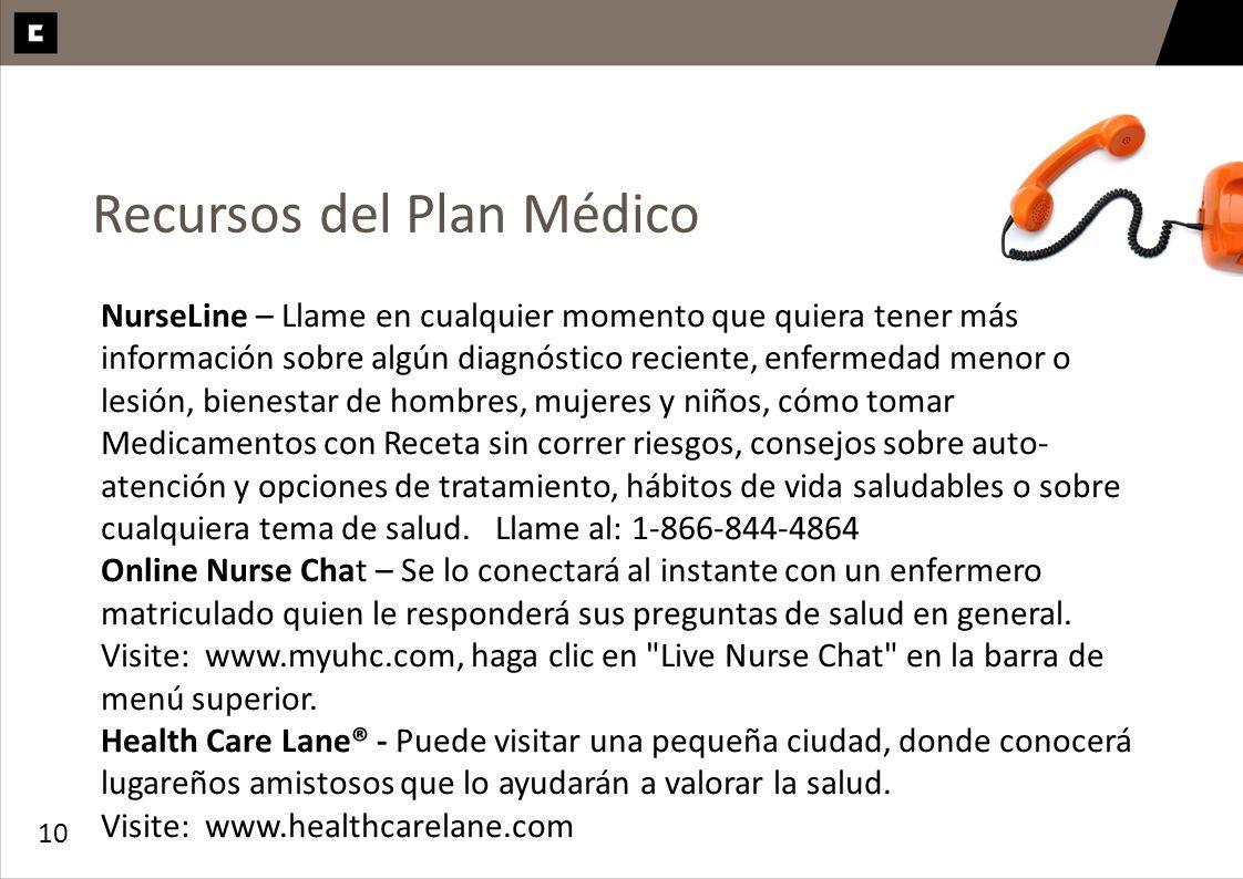 10 Recursos del Plan Médico NurseLine – Llame en cualquier momento que quiera tener más información sobre algún diagnóstico reciente, enfermedad menor