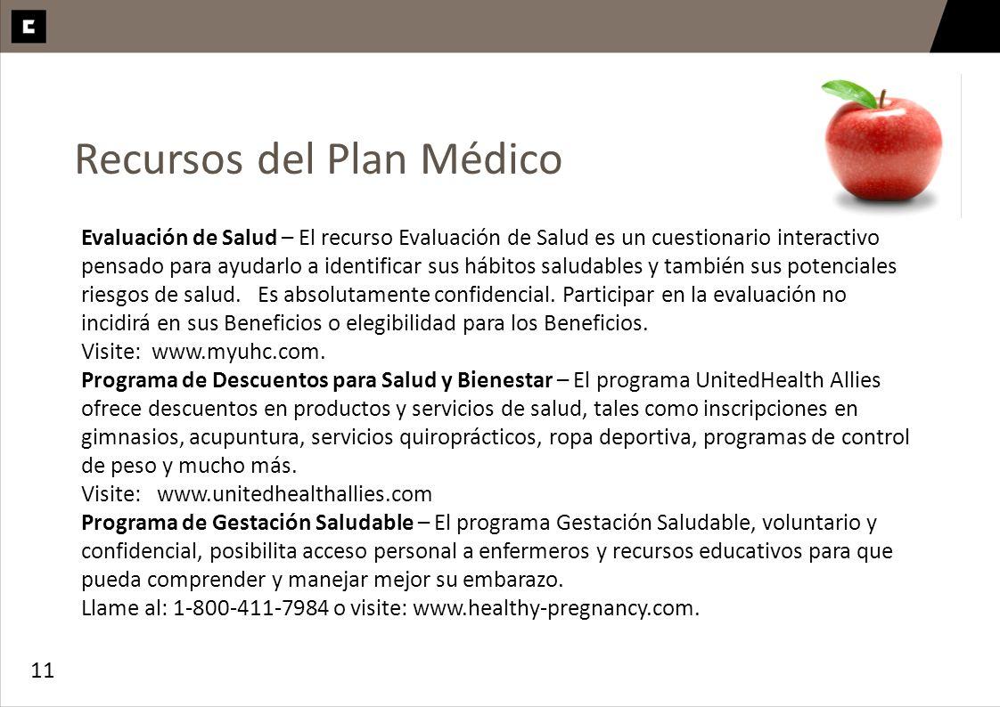 11 Recursos del Plan Médico Evaluación de Salud – El recurso Evaluación de Salud es un cuestionario interactivo pensado para ayudarlo a identificar su