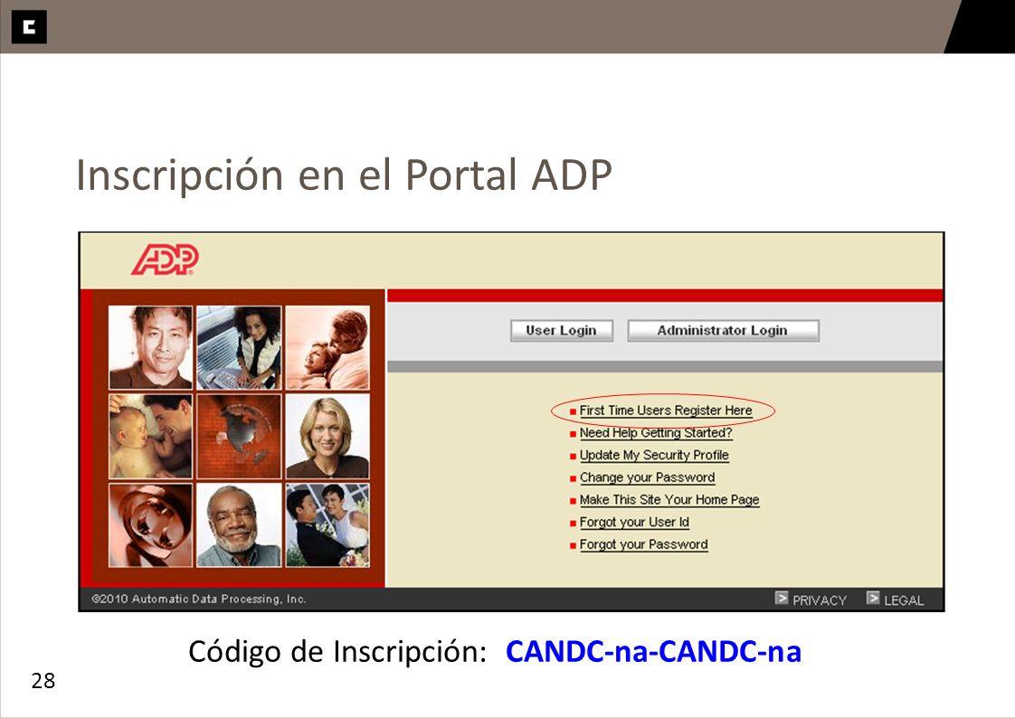 28 Inscripción en el Portal ADP Código de Inscripción: CANDC-na-CANDC-na 28