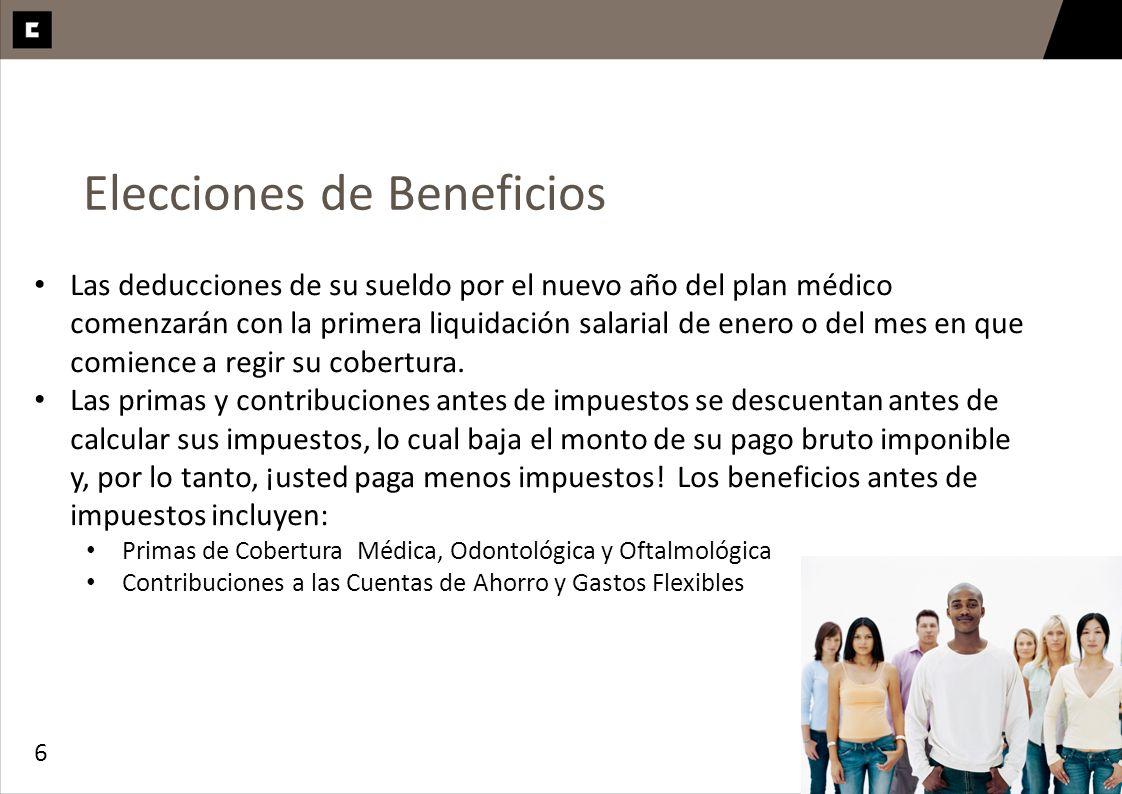 6 Elecciones de Beneficios Las deducciones de su sueldo por el nuevo año del plan médico comenzarán con la primera liquidación salarial de enero o del