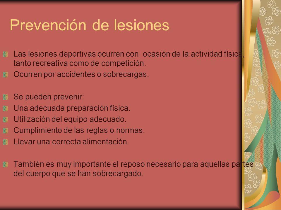 Prevención de lesiones Las lesiones deportivas ocurren con ocasión de la actividad física, tanto recreativa como de competición. Ocurren por accidente