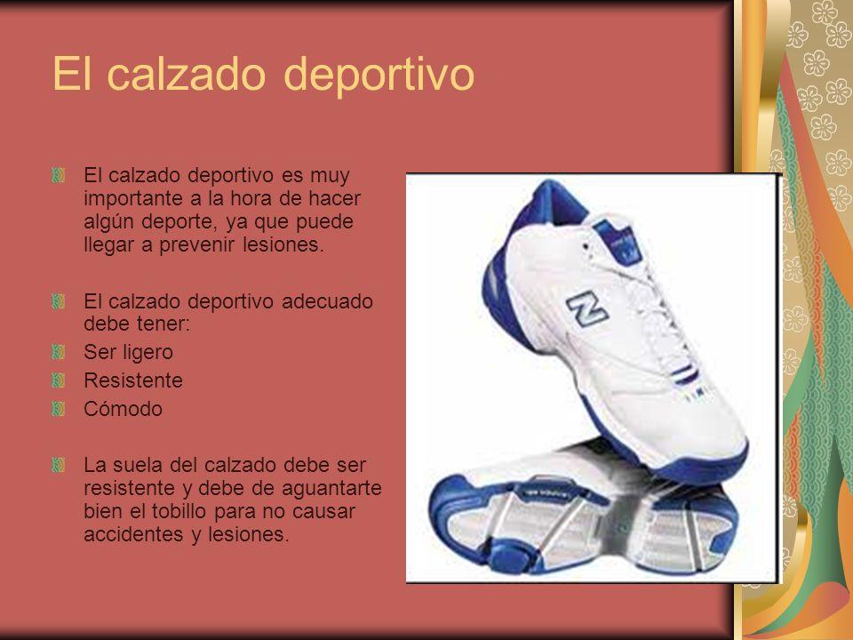 El calzado deportivo El calzado deportivo es muy importante a la hora de hacer algún deporte, ya que puede llegar a prevenir lesiones. El calzado depo