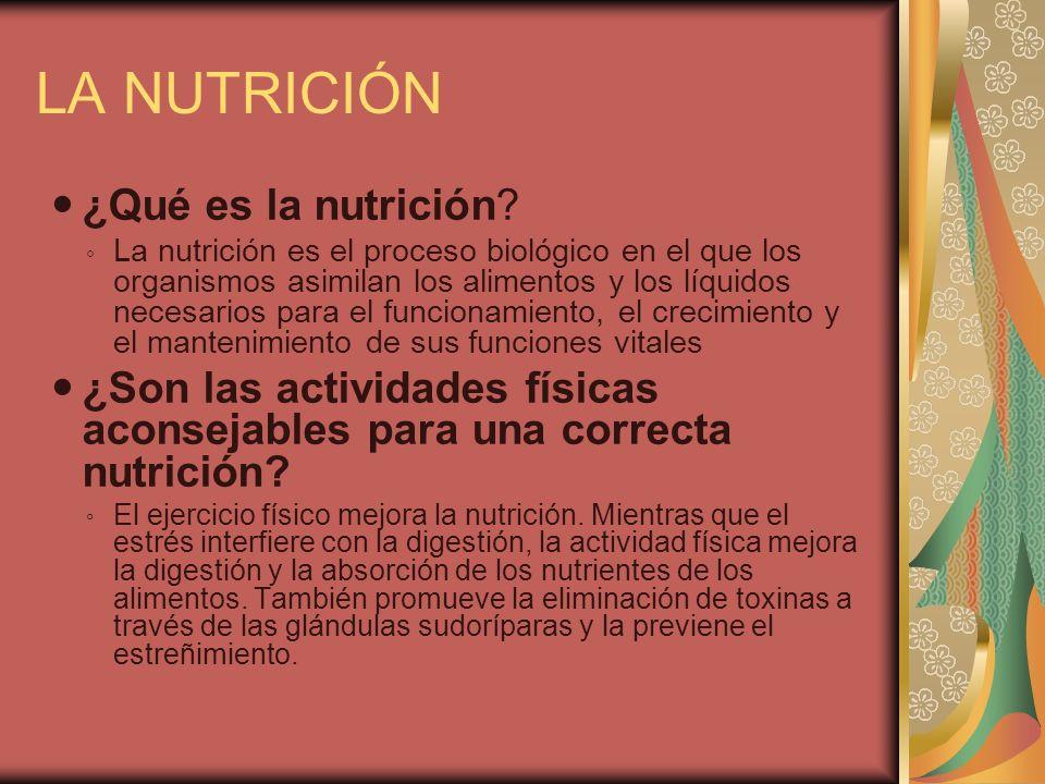 LA NUTRICIÓN ¿Qué es la nutrición? La nutrición es el proceso biológico en el que los organismos asimilan los alimentos y los líquidos necesarios para
