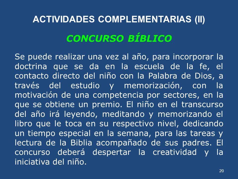 19 EL CAMPAMENTO Es un evento complementario que al final del año aquellos niños que ya hicieron su primera comunión, Un encuentro con Cristo es el ob