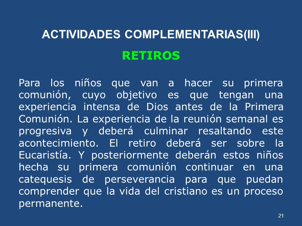 20 ACTIVIDADES COMPLEMENTARIAS (II) CONCURSO BÍBLICO Se puede realizar una vez al año, para incorporar la doctrina que se da en la escuela de la fe, e
