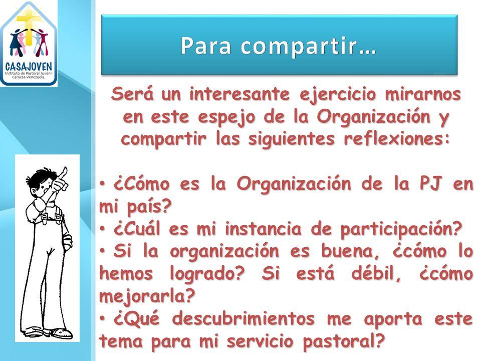 Será un interesante ejercicio mirarnos en este espejo de la Organización y compartir las siguientes reflexiones: ¿Cómo es la Organización de la PJ en