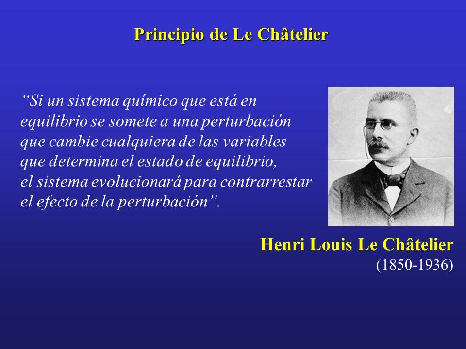 Principio de Le Châtelier Si un sistema químico que está en equilibrio se somete a una perturbación que cambie cualquiera de las variables que determi