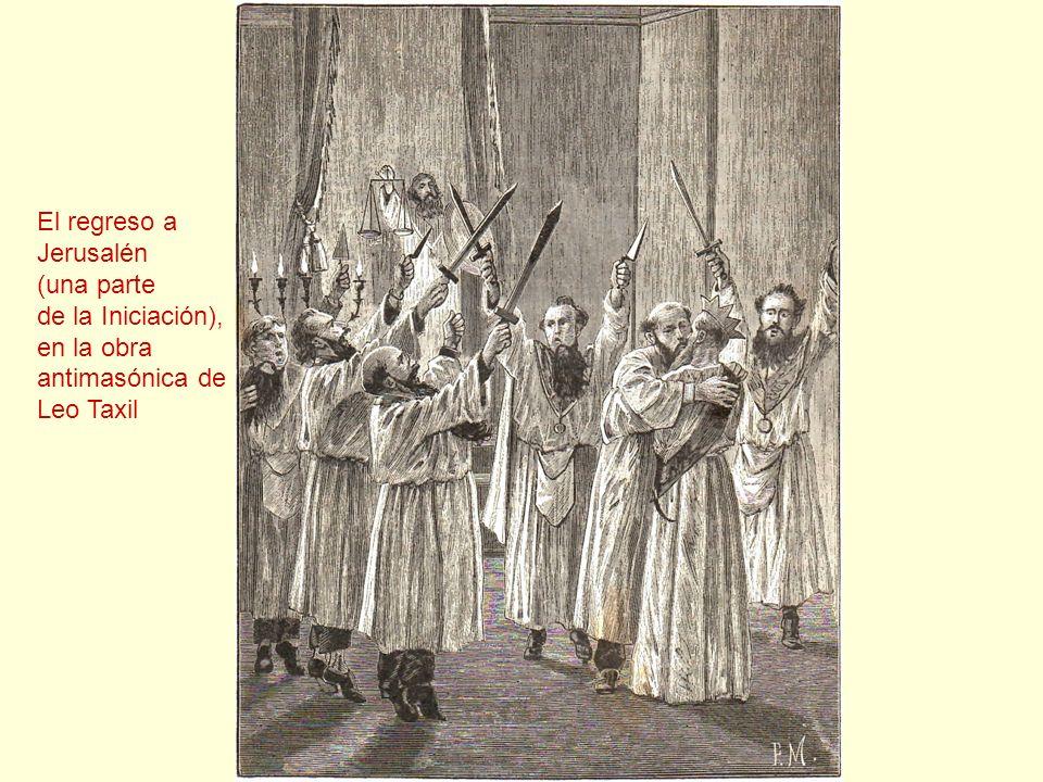 El regreso a Jerusalén (una parte de la Iniciación), en la obra antimasónica de Leo Taxil