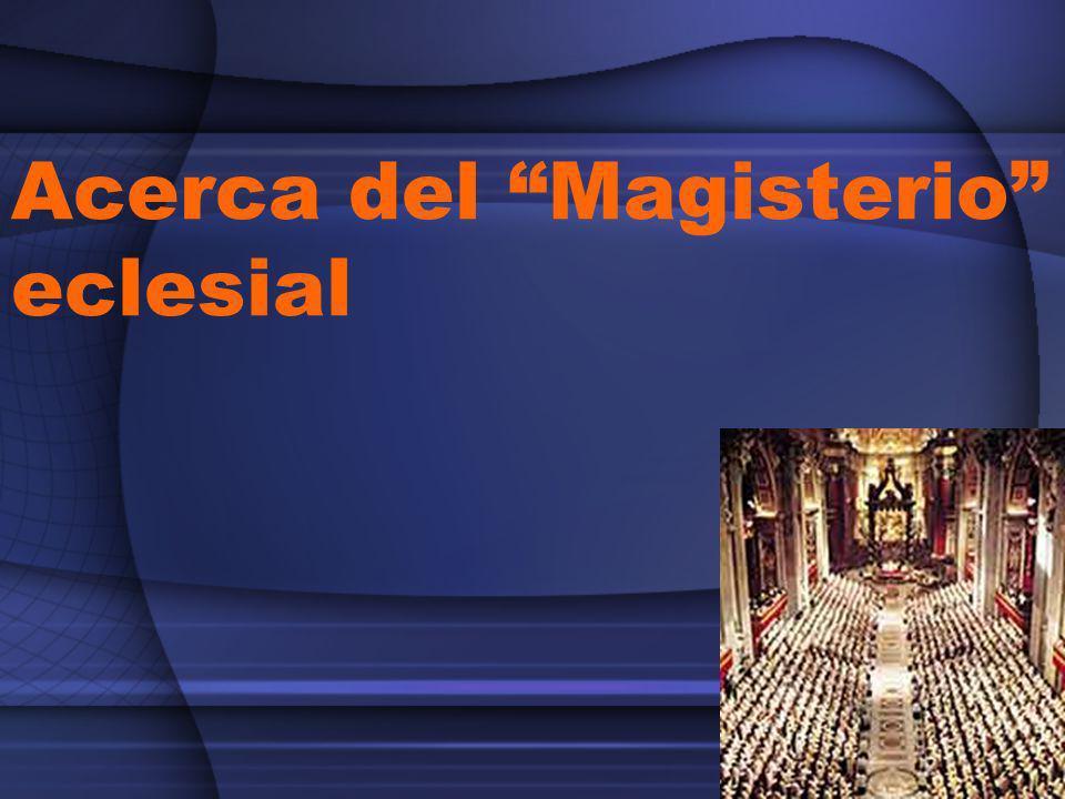 Acerca del Magisterio eclesial