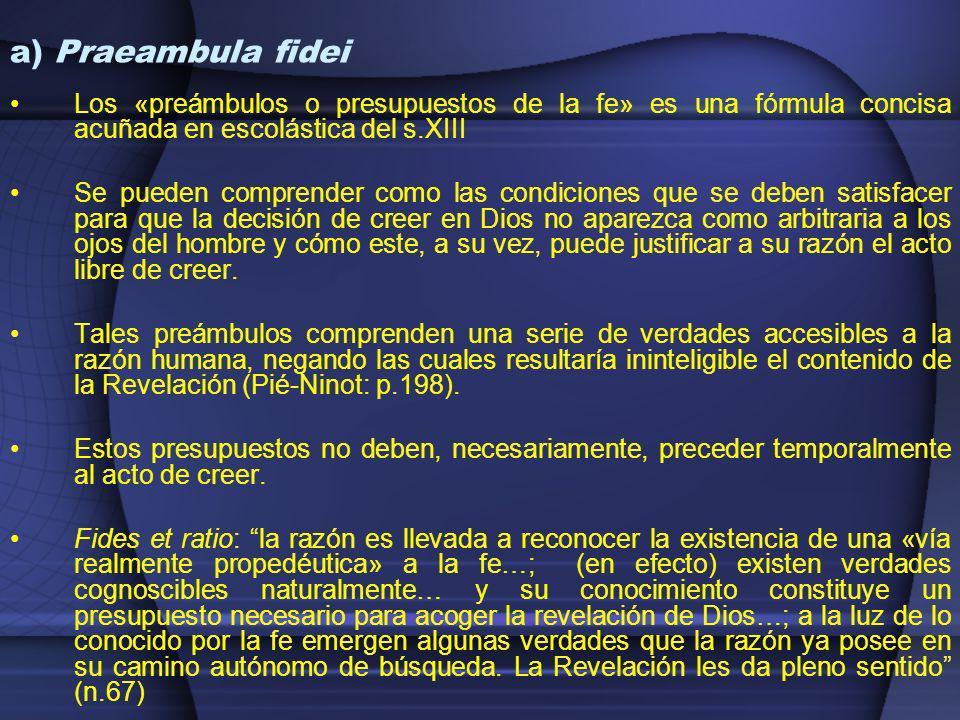 b) Ratio fidei: la razón-justificación de la fe Vaticano I: recta ratio fidei fundamenta demonstret - la recta razón demuestra los fundamentos de la fe (DH 3019).
