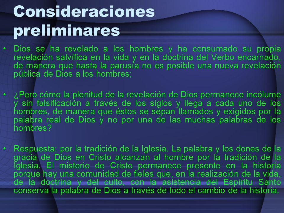 Dios se ha revelado a los hombres y ha consumado su propia revelación salvífica en la vida y en la doctrina del Verbo encarnado, de manera que hasta l