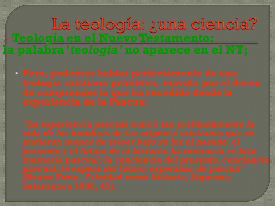 Teología en el Nuevo Testamento: la palabra teología no aparece en el NT; Pero, podemos hablar perfectamente de una teología cristiana primitiva, movi