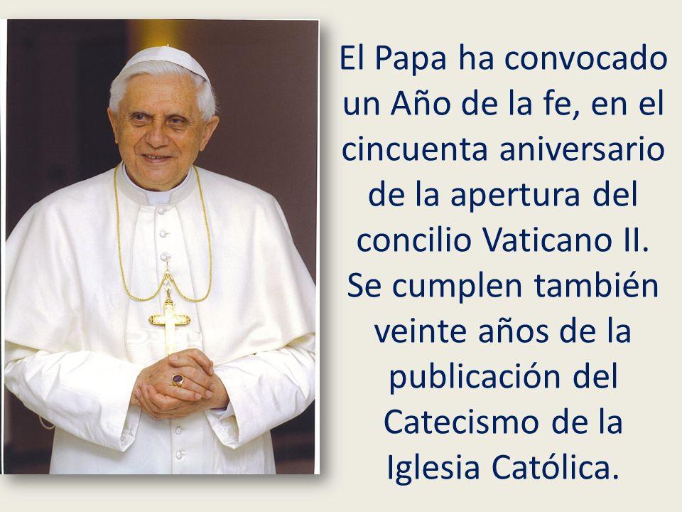 El Papa ha convocado un Año de la fe, en el cincuenta aniversario de la apertura del concilio Vaticano II. Se cumplen también veinte años de la public