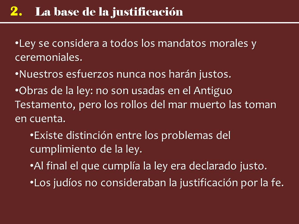 La base de la justificación 2.Ley se considera a todos los mandatos morales y ceremoniales.