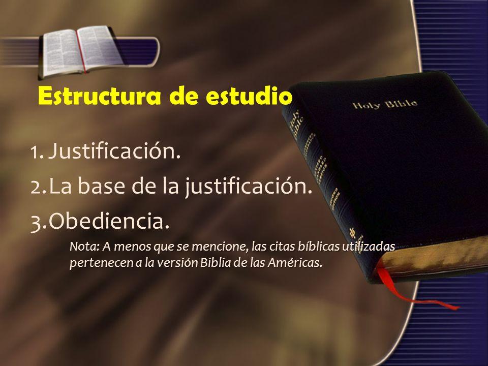 Estructura de estudio 1.Justificación.2.La base de la justificación.