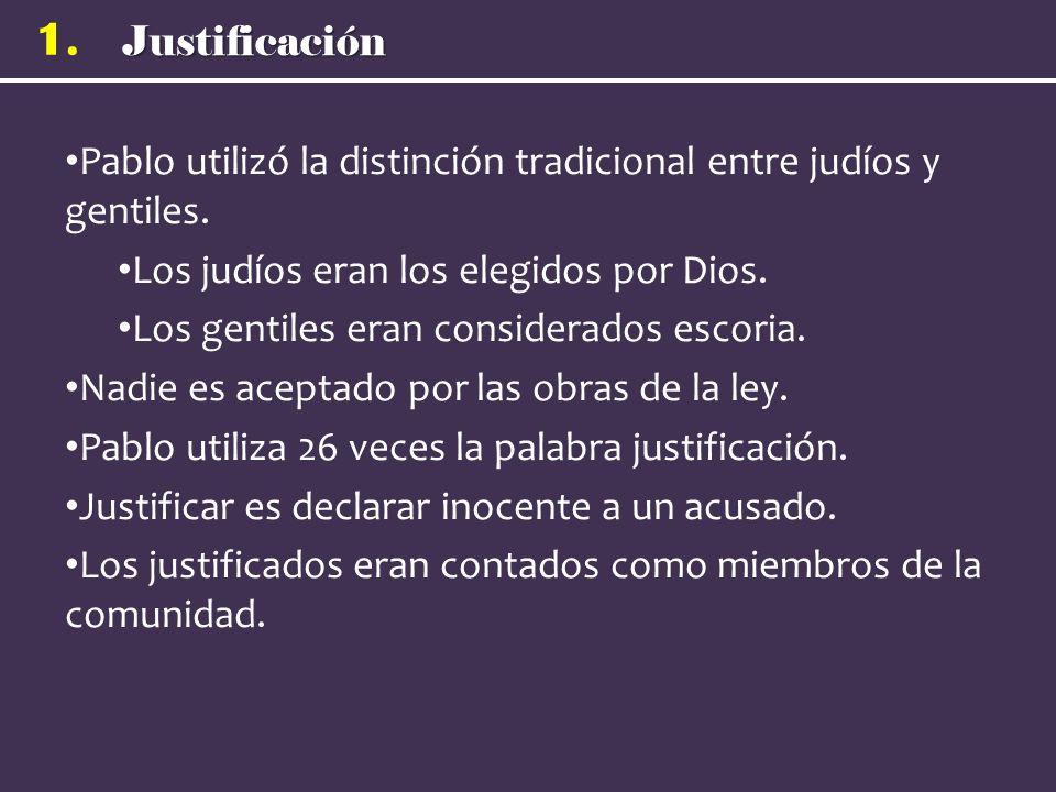Justificación 1.Pablo utilizó la distinción tradicional entre judíos y gentiles.
