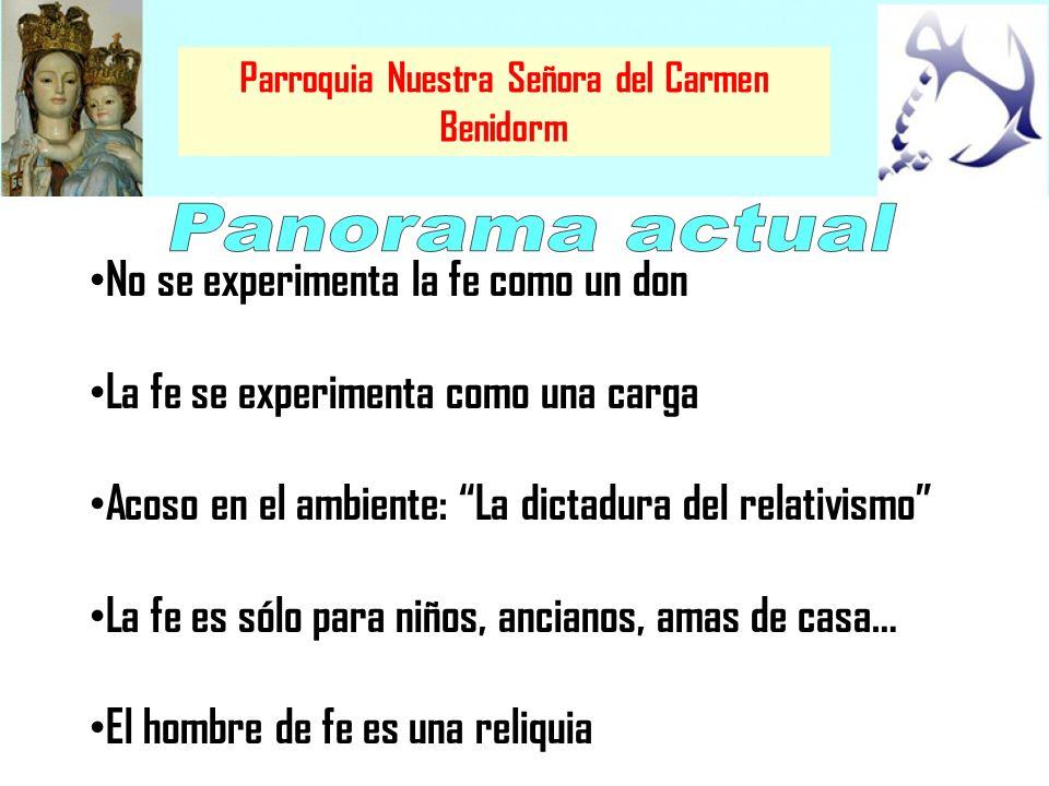 Parroquia Nuestra Señora del Carmen Benidorm LA VIRTUD DE LA FE Para un completo abandono es necesario reconocer la propia incapacidad y esperar todo de Dios.