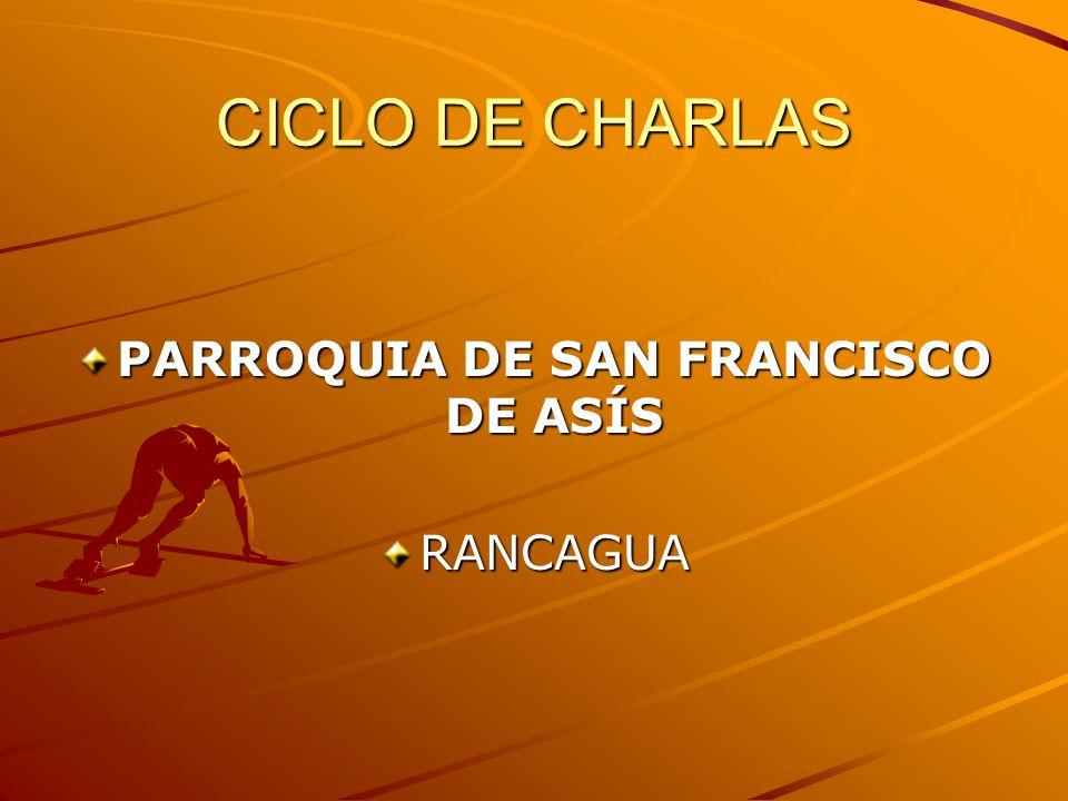 CICLO DE CHARLAS PARROQUIA DE SAN FRANCISCO DE ASÍS RANCAGUA