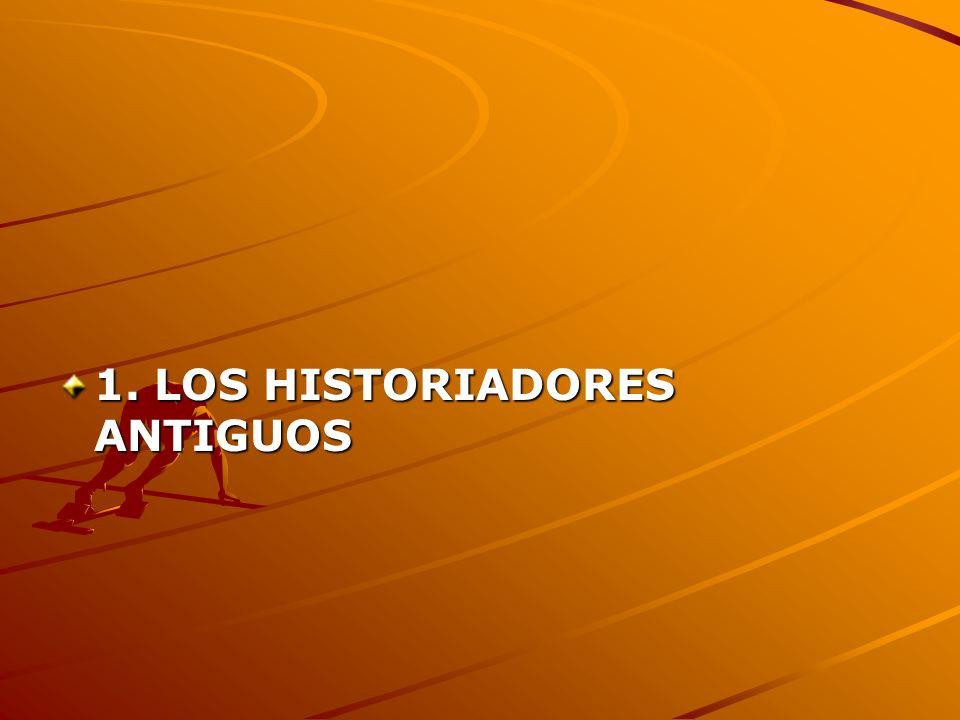 1. LOS HISTORIADORES ANTIGUOS