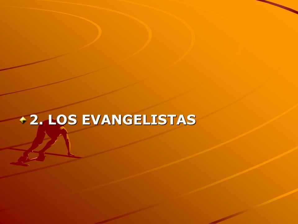 2. LOS EVANGELISTAS