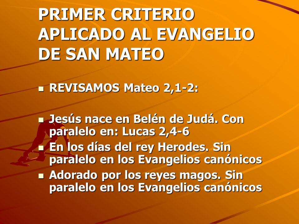 PRIMER CRITERIO APLICADO AL EVANGELIO DE SAN MATEO REVISAMOS Mateo 2,1-2: REVISAMOS Mateo 2,1-2: Jesús nace en Belén de Judá. Con paralelo en: Lucas 2