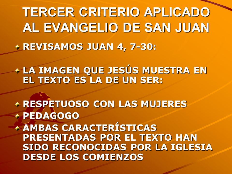 TERCER CRITERIO APLICADO AL EVANGELIO DE SAN JUAN REVISAMOS JUAN 4, 7-30: LA IMAGEN QUE JESÚS MUESTRA EN EL TEXTO ES LA DE UN SER: RESPETUOSO CON LAS