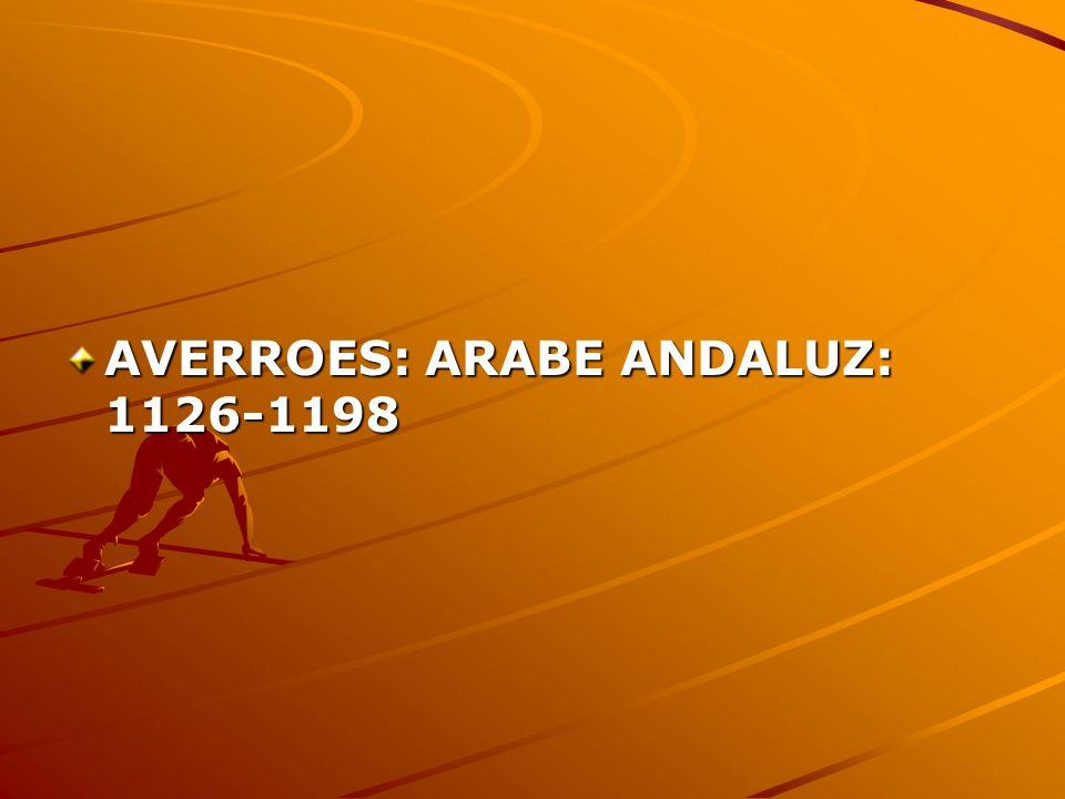 AVERROES: ARABE ANDALUZ: 1126-1198
