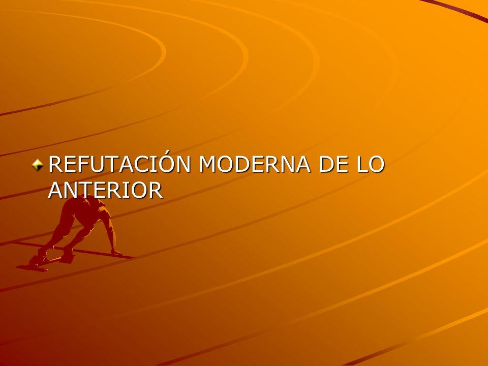 REFUTACIÓN MODERNA DE LO ANTERIOR