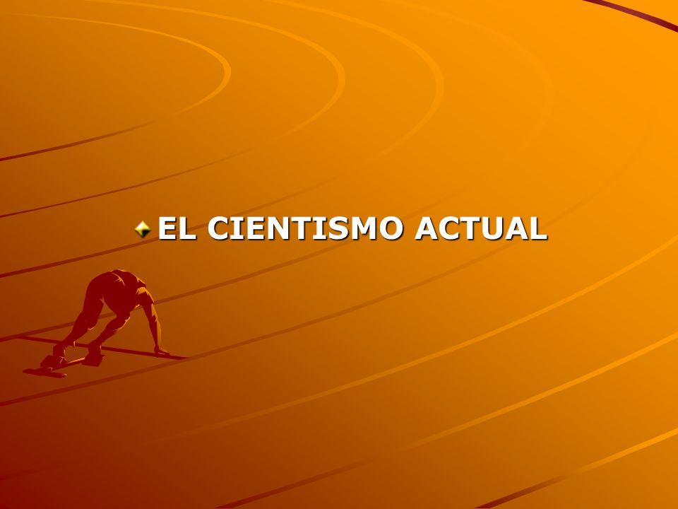EL CIENTISMO ACTUAL