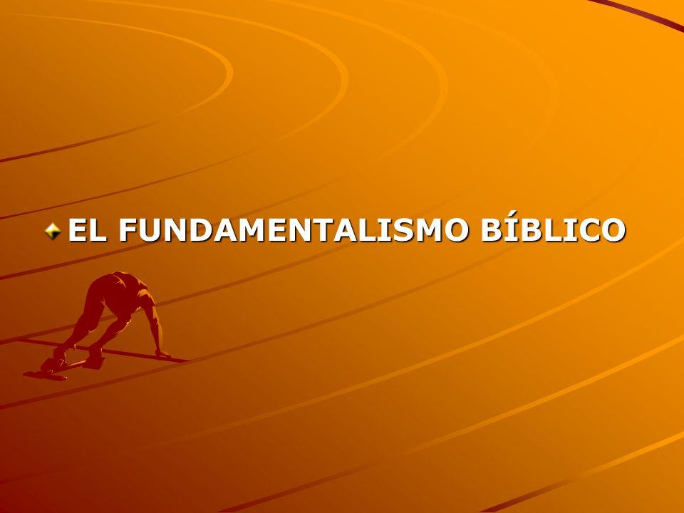 EL FUNDAMENTALISMO BÍBLICO