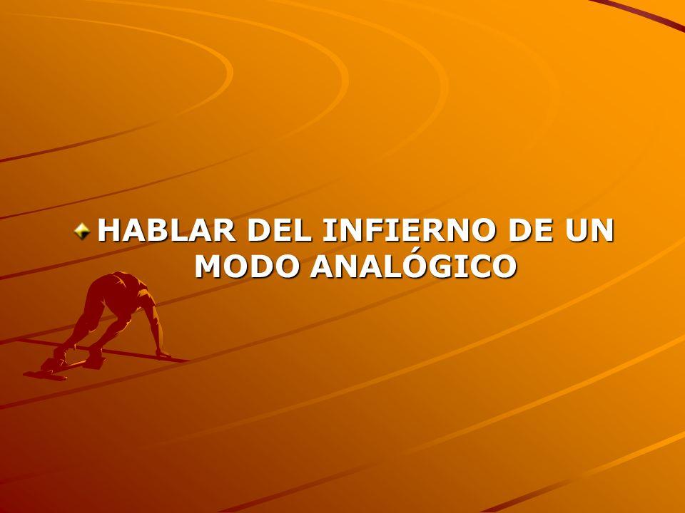 HABLAR DEL INFIERNO DE UN MODO ANALÓGICO
