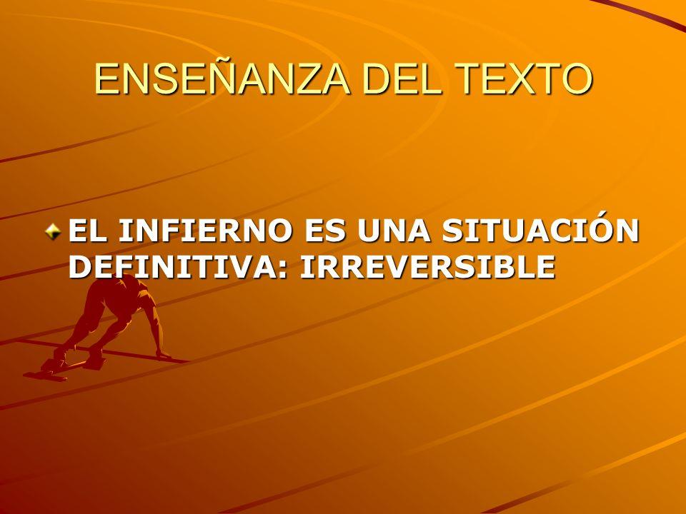 ENSEÑANZA DEL TEXTO EL INFIERNO ES UNA SITUACIÓN DEFINITIVA: IRREVERSIBLE