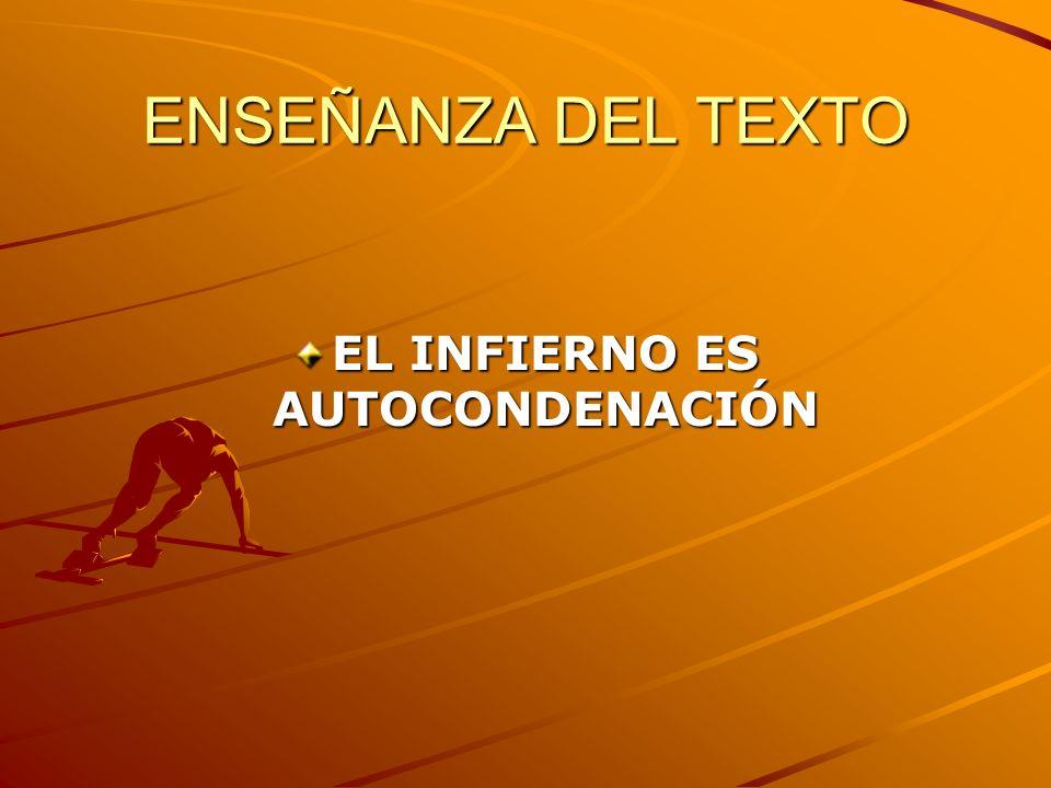 ENSEÑANZA DEL TEXTO EL INFIERNO ES AUTOCONDENACIÓN
