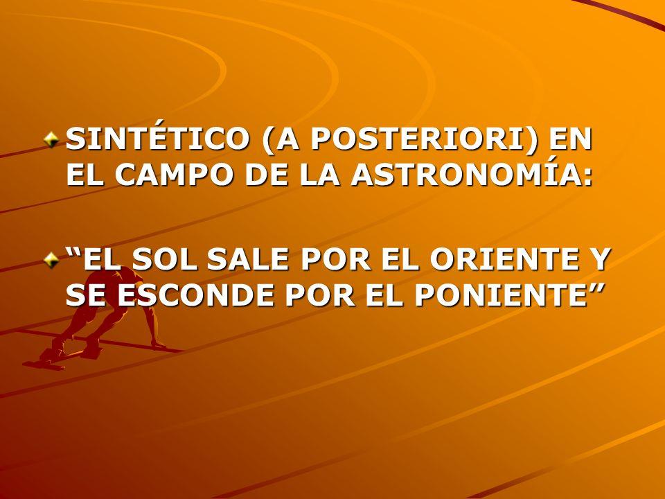 SINTÉTICO (A POSTERIORI) EN EL CAMPO DE LA ASTRONOMÍA: EL SOL SALE POR EL ORIENTE Y SE ESCONDE POR EL PONIENTE