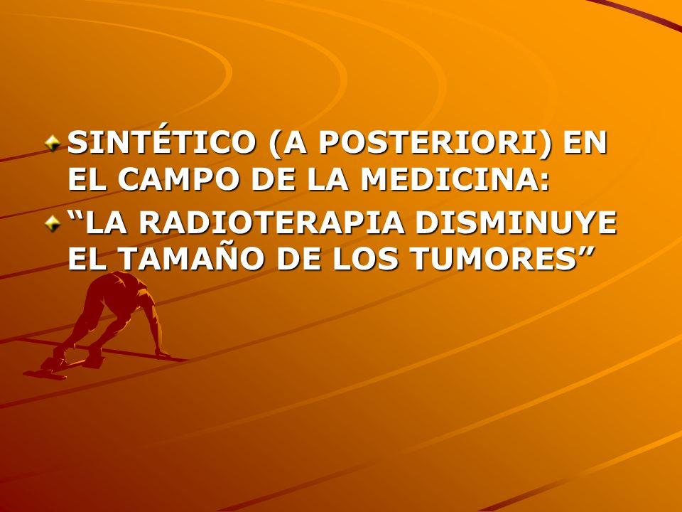 SINTÉTICO (A POSTERIORI) EN EL CAMPO DE LA MEDICINA: LA RADIOTERAPIA DISMINUYE EL TAMAÑO DE LOS TUMORES