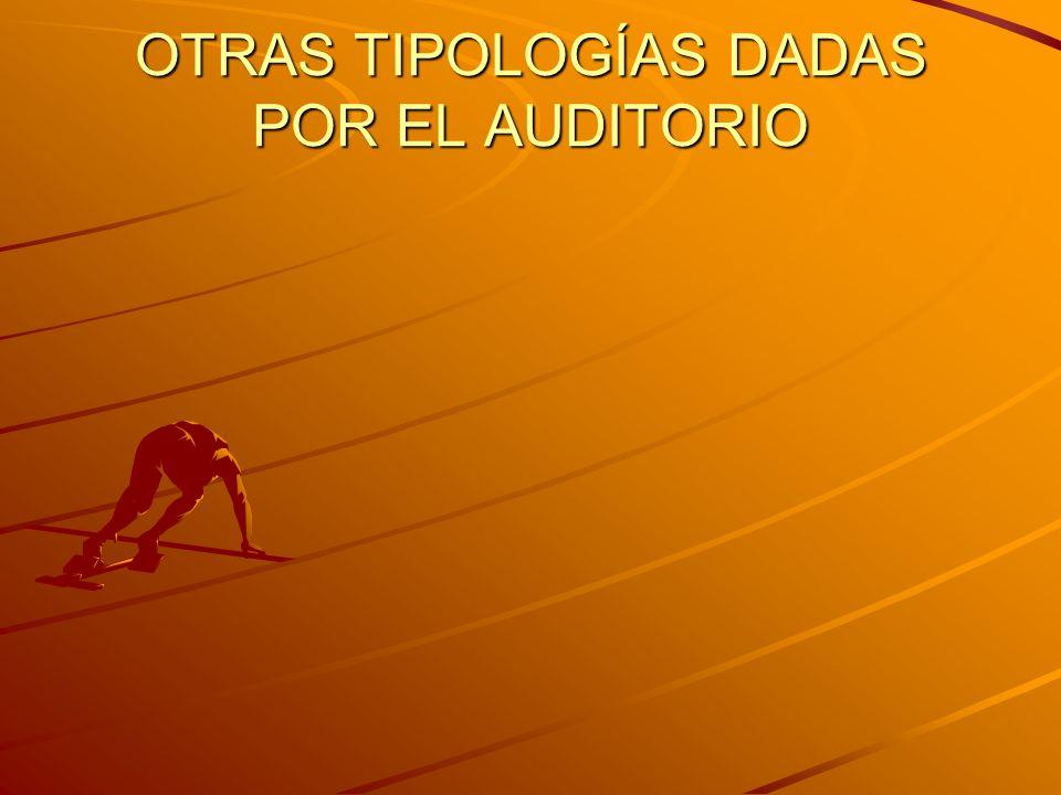 OTRAS TIPOLOGÍAS DADAS POR EL AUDITORIO